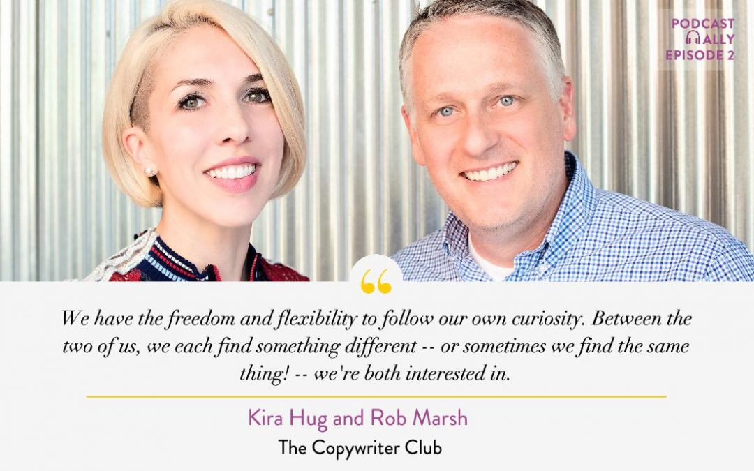 Finding Your Flow with a Co-Host with The Copywriter Club's Rob Marsh and Kira Hug