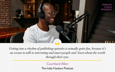 The Path to 6 Million Downloads with Courtland Allen of the Indie Hackers Podcast