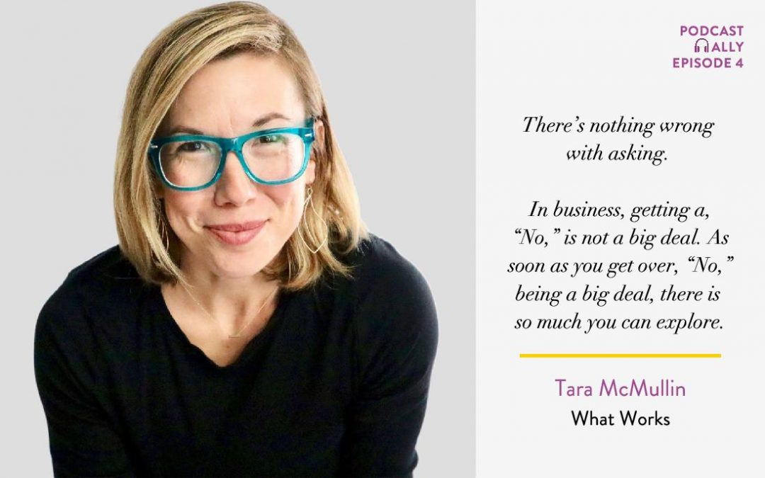 The Evolution of a Brand Partnership with Tara McMullin of the What Works podcast